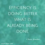 Efficiency is Doing Better What is Already Being Done
